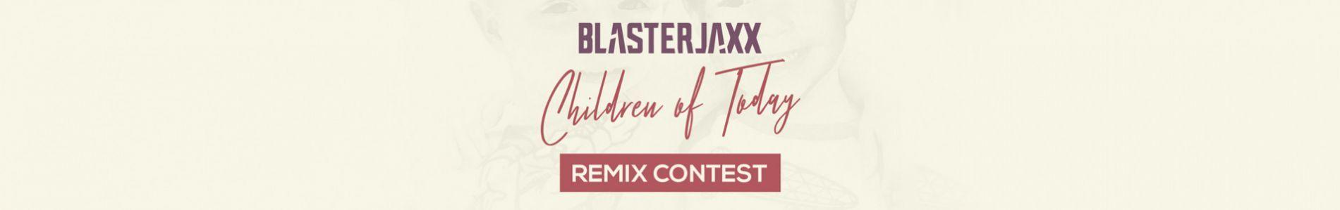 Remix Blasterjaxx' 'Children of Today' and win a FL Studio package!