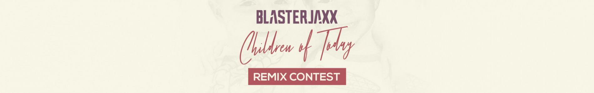 Remix Blasterjaxx' 'Children of Today' and win a FL Studio package!