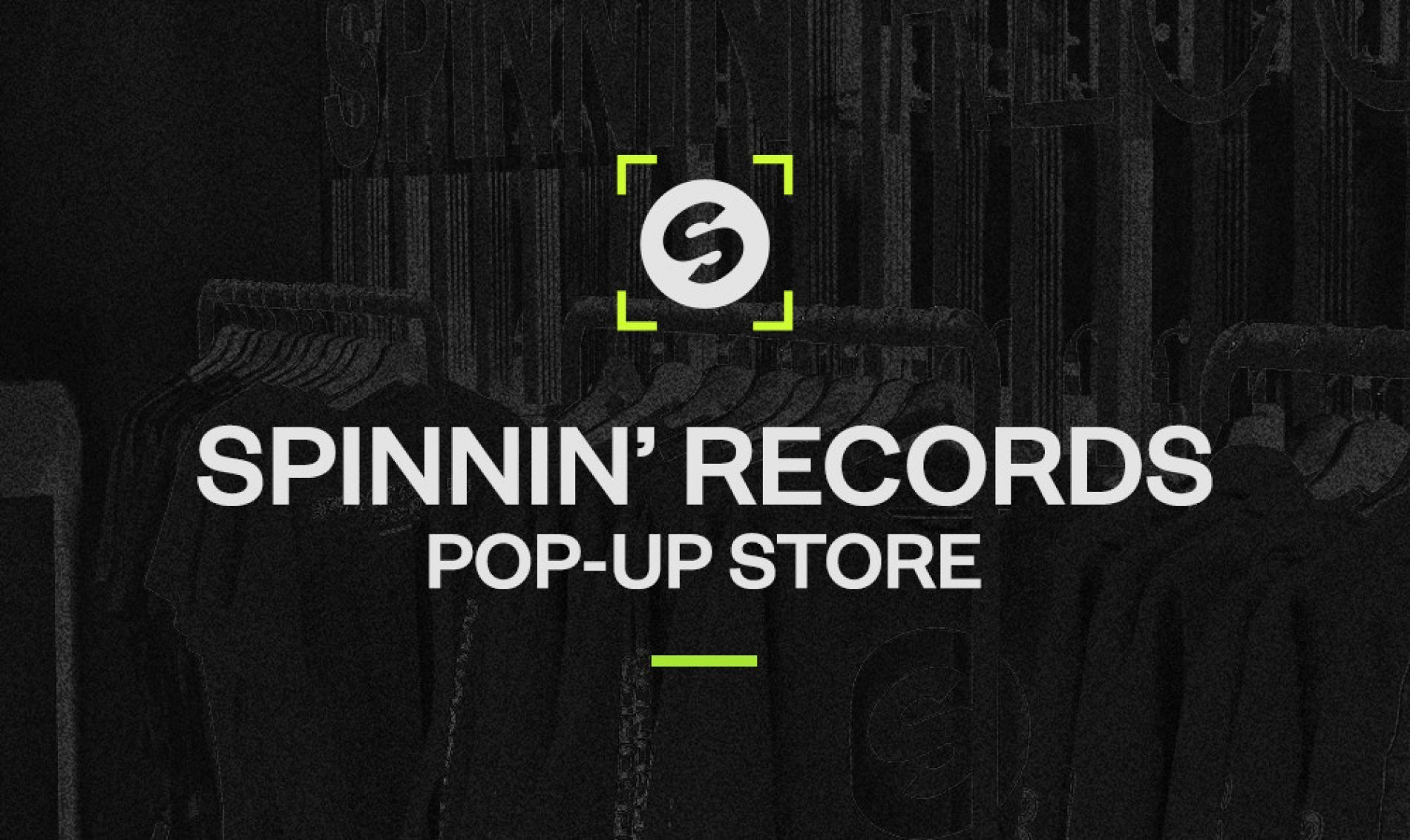 Spinnin' Sessions Spinnin' Pop-up Store | Amsterdam