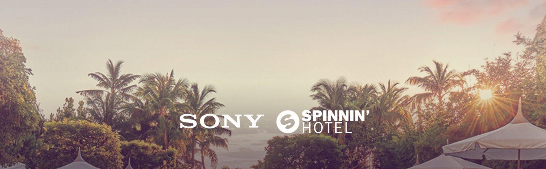 Sony & Spinnin' Hotel