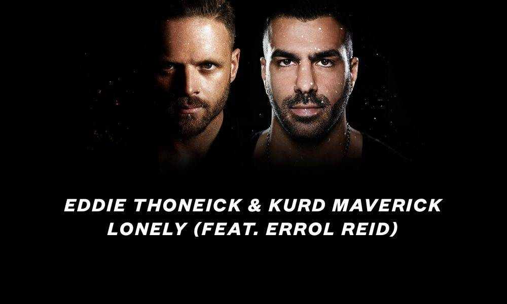 VIDEO: Eddie Thoneick & Kurd Maverick talk their collab single 'Lonely'