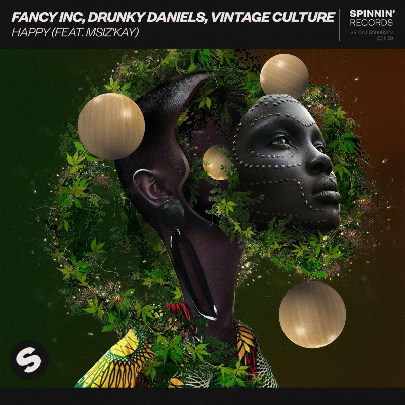 Fancy Inc, Drunky Daniels, Vintage Culture - Happy (feat Msiz'Kay) | Spinnin'  Records | Spinnin' Records