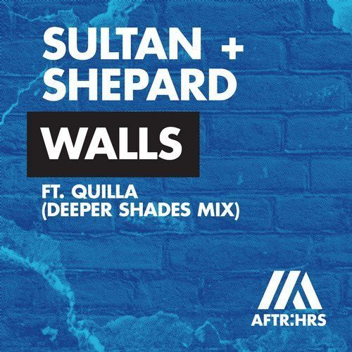 Walls deeper shades remix sultan shepard aftr hrs for Classic deep house mix