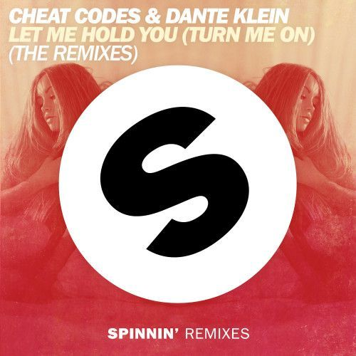 Let Me Hold You (Turn Me On) (The Remixes)