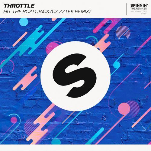 Hit The Road Jack Cazztek Remix Throttle Spinnin Remixes