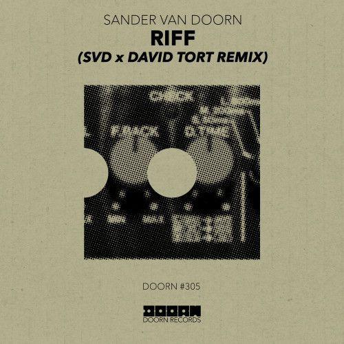 Riff (Sander van Doorn x David Tort Remix)