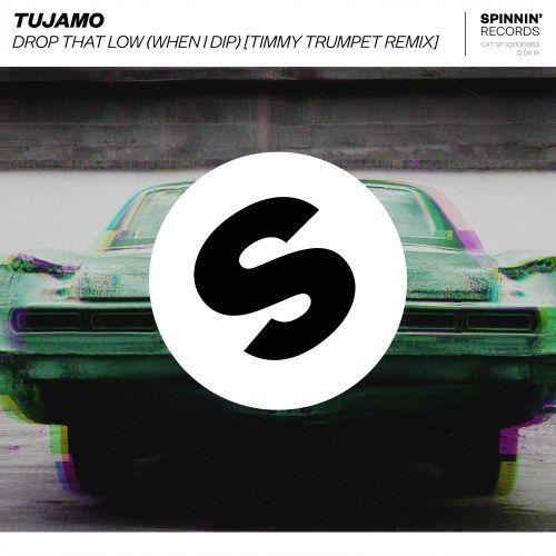 Drop That Low (When I Dip) [Timmy Trumpet Remix]