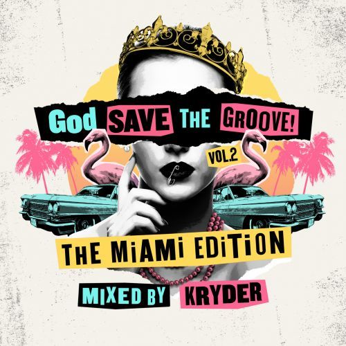 God Save The Groove Vol. 2 - The Miami Edition (Mixed by Kryder)