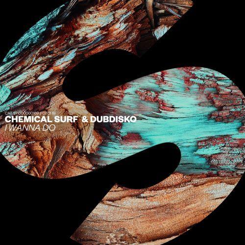 Chemical Surf & Dubdisko 'I Wanna Do' ile ilgili görsel sonucu