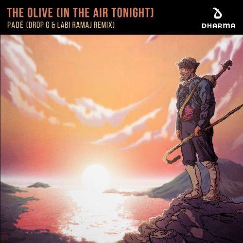 The Olive (In The Air Tonight) [Drop - G & Labi Ramaj Remix]