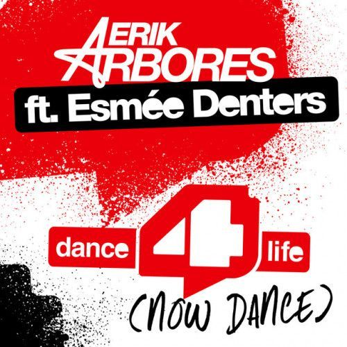 Dance4life (Now Dance) [feat. Esmée Denters]