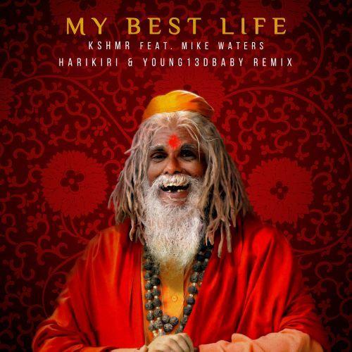 My Best Life (feat. Mike Waters) [HARIKIRI & YOUNG13DBABY Remix]