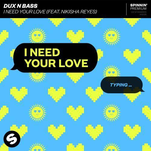 I Need Your Love (feat. Nikisha Reyes)