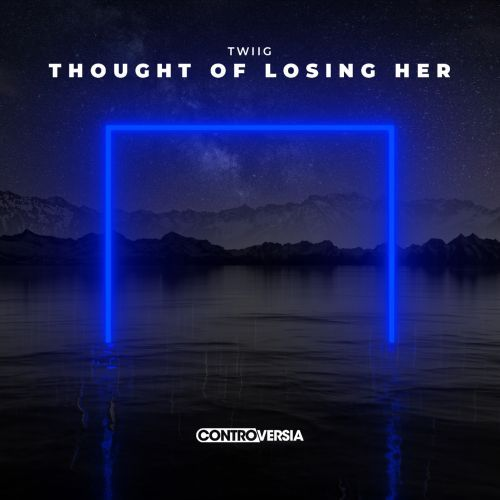 Thought of Losing Her