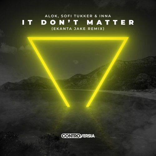 It Don't Matter (Ekanta Jake Remix)