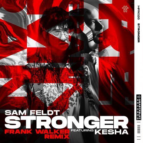 Stronger (feat. Kesha) [Frank Walker Remix]
