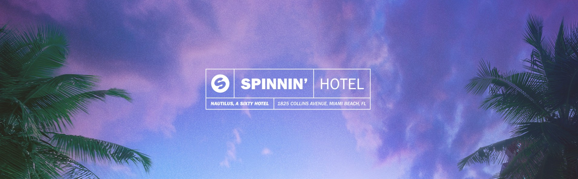 Spinnin' Sessions Spinnin' Hotel | Miami 2017