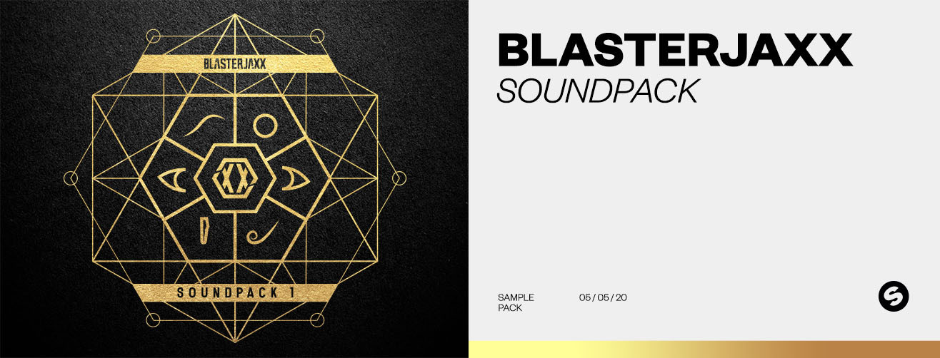 Splice and Spinnin' Records present new artist featured sample pack: Blasterjaxx  Soundpack 1