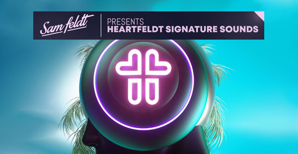 Get Sam Feldt's Heartfeldt Signature Sound sample pack now!