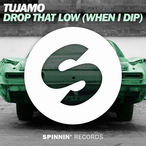 Drop That Low (When I Dip)