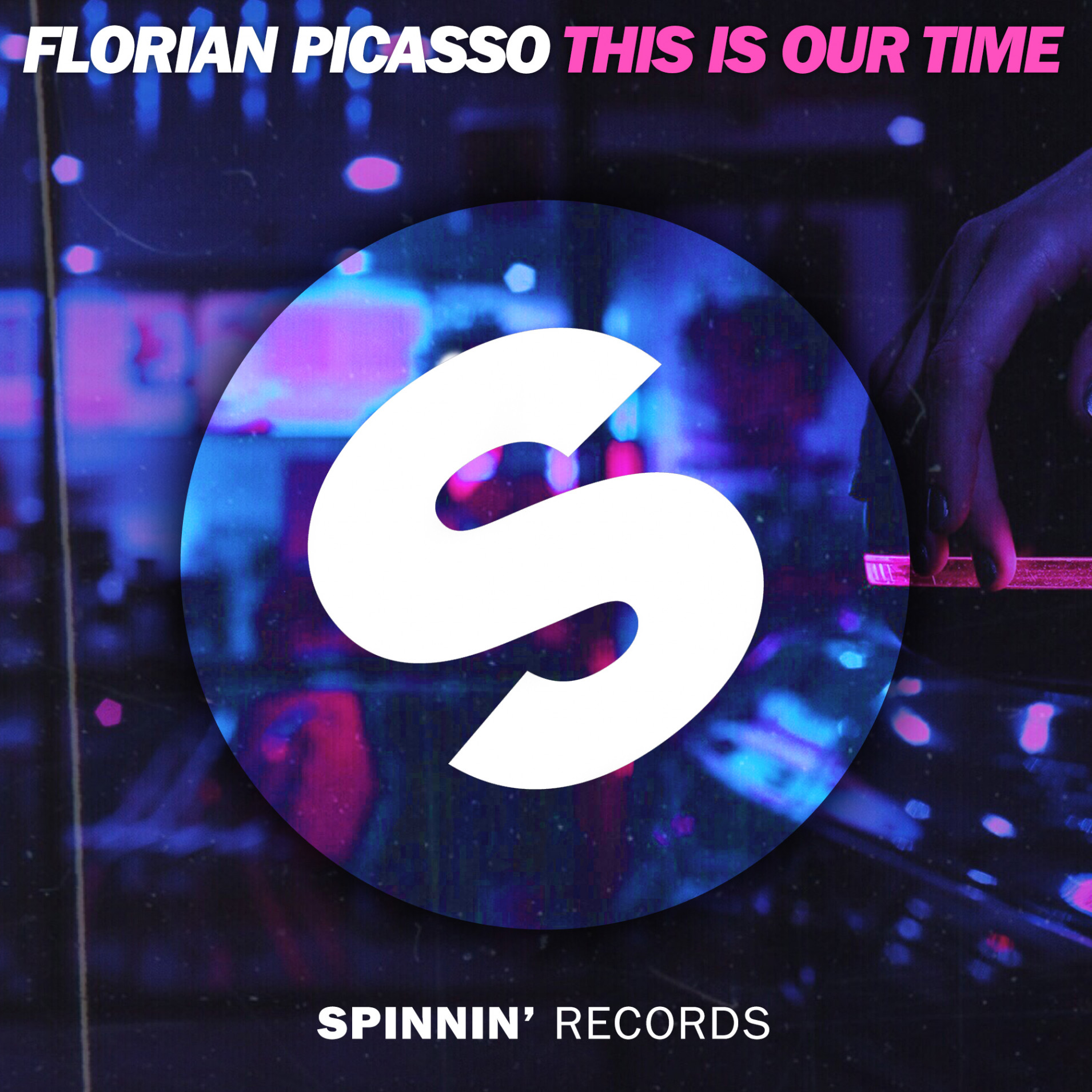 This Is Our Time Florian Picasso Spinnin Records