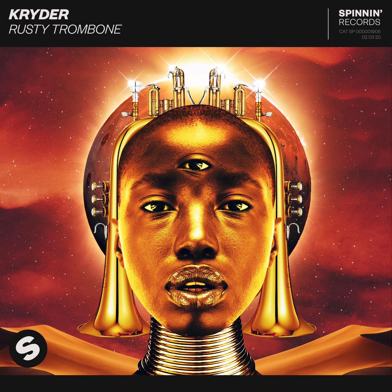 Kryder - Rusty Trombone | Spinnin' Records